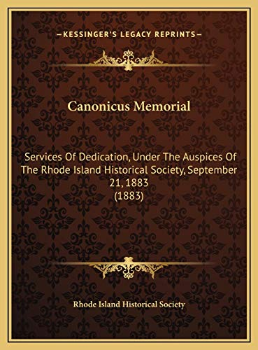 9781169510821: Canonicus Memorial: Services Of Dedication, Under The Auspices Of The Rhode Island Historical Society, September 21, 1883 (1883)