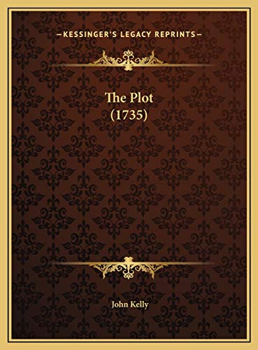 The Plot (1735) (9781169513921) by John Kelly