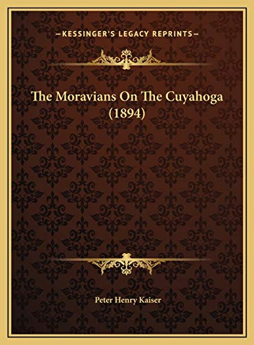 9781169514638: The Moravians On The Cuyahoga (1894)