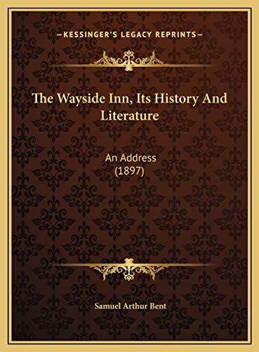 9781169514683: The Wayside Inn, Its History And Literature: An Address (1897)