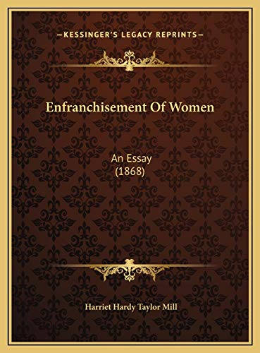9781169518100: Enfranchisement of Women: An Essay (1868)