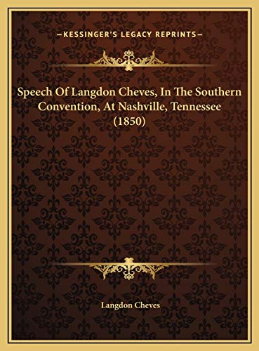 9781169519336: Speech Of Langdon Cheves, In The Southern Convention, At Nashville, Tennessee (1850)