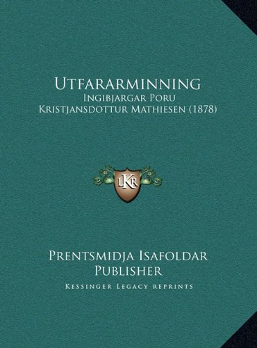 Utfararminning: Ingibjargar Poru Kristjansdottur Mathiesen (1878) (Icelandic