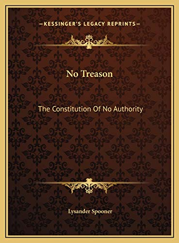 9781169529113: No Treason: The Constitution Of No Authority