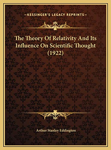 9781169530348: The Theory of Relativity and Its Influence on Scientific Thothe Theory of Relativity and Its Influence on Scientific Thought (1922) Ught (1922)