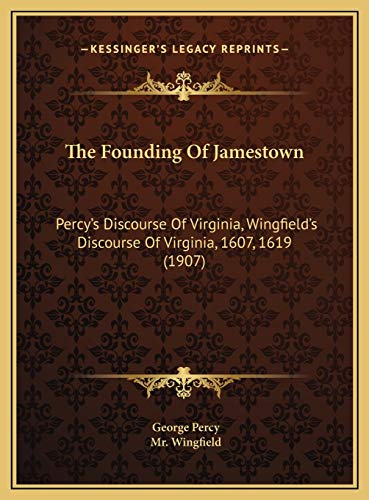 9781169532441: The Founding Of Jamestown: Percy's Discourse Of Virginia, Wingfield's Discourse Of Virginia, 1607, 1619 (1907)