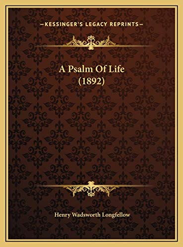 9781169532809: A Psalm Of Life (1892)
