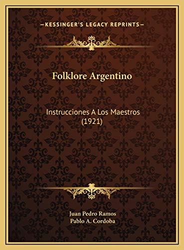 9781169533240: Folklore Argentino: Instrucciones A Los Maestros (1921) (Spanish Edition)