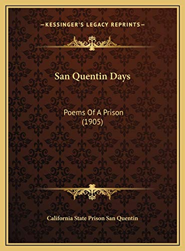 9781169534995: San Quentin Days: Poems Of A Prison (1905)