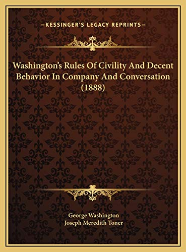 9781169535343: Washington's Rules of Civility and Decent Behavior in Company and Conversation (1888)
