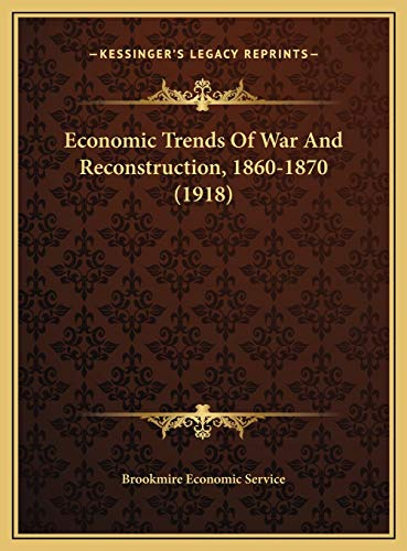 9781169536135: Economic Trends Of War And Reconstruction, 1860-1870 (1918)