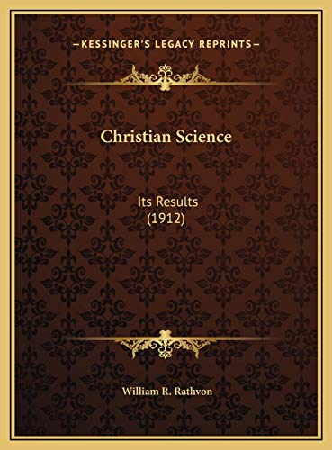 9781169539006: Christian Science: Its Results (1912)