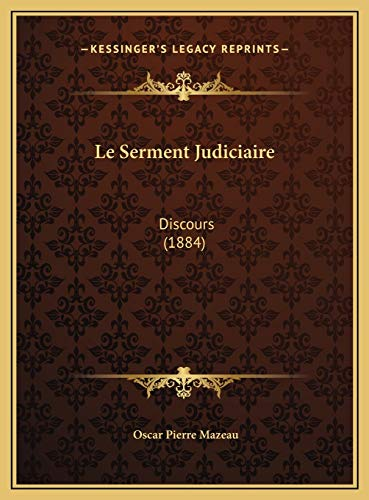 9781169540606: Le Serment Judiciaire: Discours (1884) (French Edition)