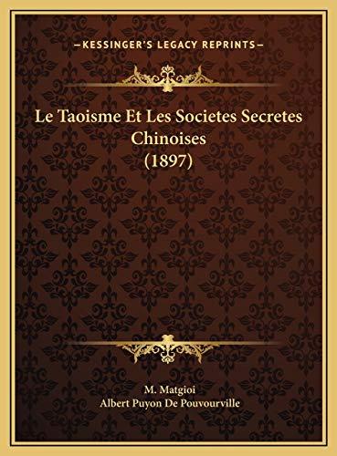 9781169540644: Le Taoisme Et Les Societes Secretes Chinoises (1897) (French Edition)