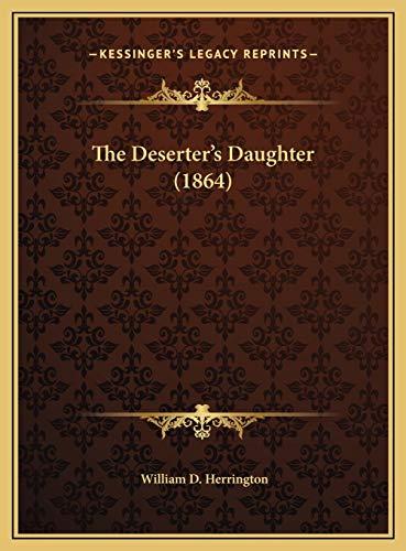 9781169542372: The Deserter's Daughter (1864)