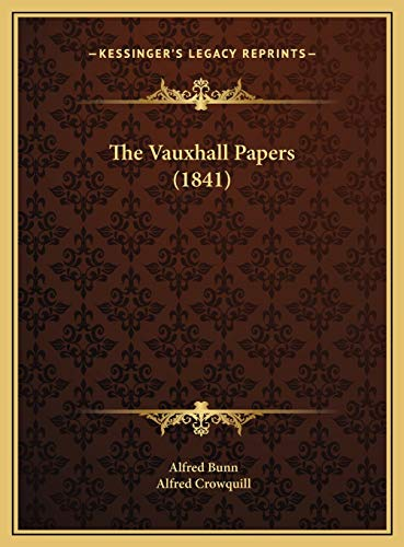 9781169543980: The Vauxhall Papers (1841)