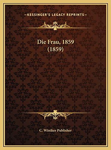 9781169549043: Die Frau, 1859 (1859)