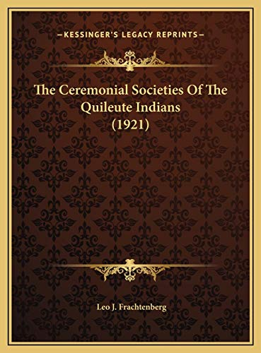 9781169550940: The Ceremonial Societies Of The Quileute Indians (1921)