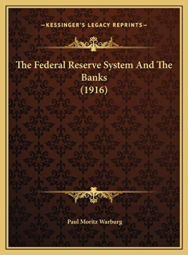 9781169551497: The Federal Reserve System And The Banks (1916)