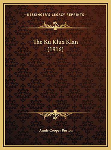 9781169552388: The Ku Klux Klan (1916) the Ku Klux Klan (1916)
