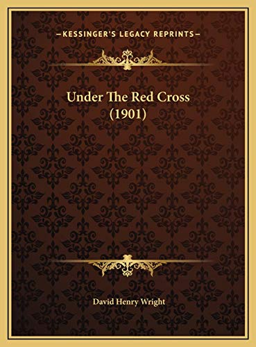 9781169552630: Under The Red Cross (1901)