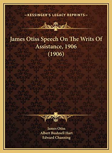 9781169557963: James Otiss Speech On The Writs Of Assistance, 1906 (1906)