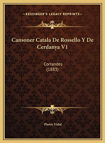 9781169566163: Cansoner Catala De Rossello Y De Cerdanya V1: Corrandes (1883) (French Edition)