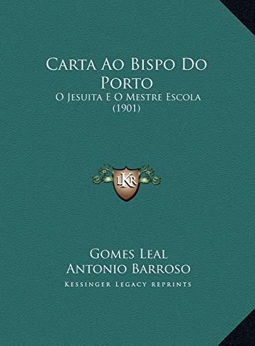 9781169566170: Carta Ao Bispo Do Porto: O Jesuita E O Mestre Escola (1901)
