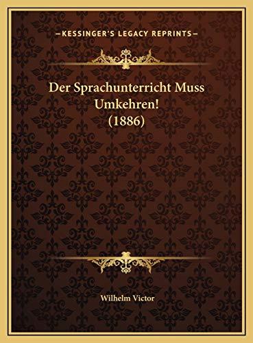 9781169566552: Der Sprachunterricht Muss Umkehren! (1886) (German Edition)