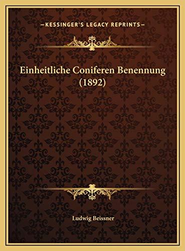 9781169568211: Einheitliche Coniferen Benennung (1892) (German Edition)