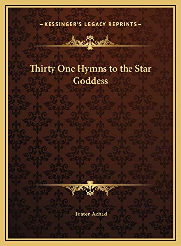 9781169568747: Thirty One Hymns to the Star Goddess