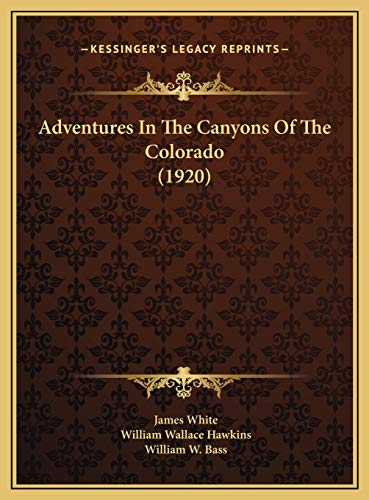 9781169570610: Adventures In The Canyons Of The Colorado (1920)
