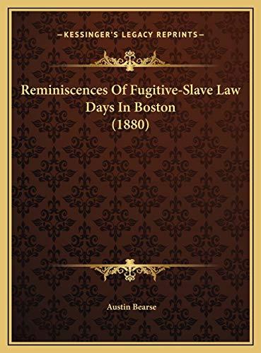9781169571075: Reminiscences Of Fugitive-Slave Law Days In Boston (1880)