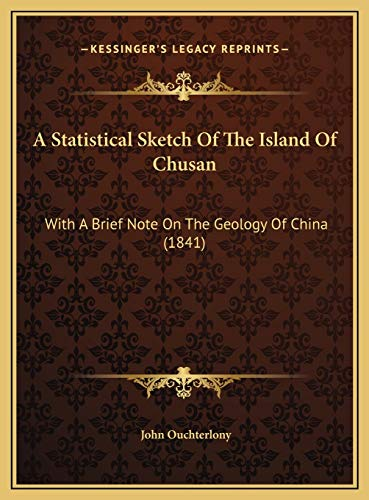 9781169571846: A Statistical Sketch Of The Island Of Chusan: With A Brief Note On The Geology Of China (1841)