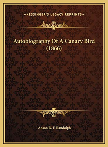 9781169571921: Autobiography Of A Canary Bird (1866)