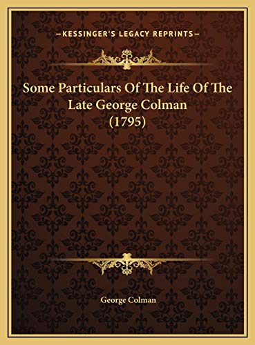 9781169574656: Some Particulars Of The Life Of The Late George Colman (1795)
