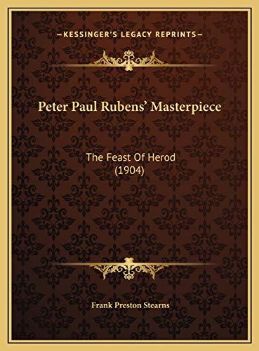 9781169575127: Peter Paul Rubens' Masterpiece: The Feast Of Herod (1904)
