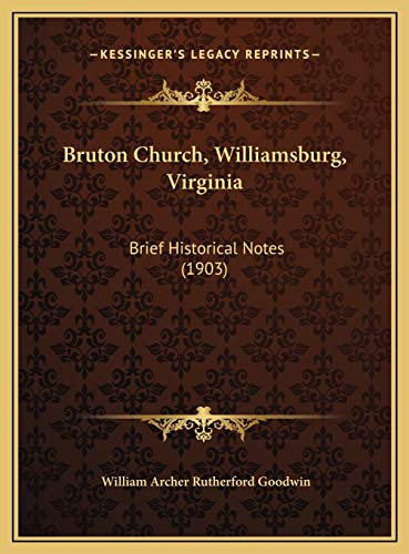 9781169576025: Bruton Church, Williamsburg, Virginia: Brief Historical Notes (1903)