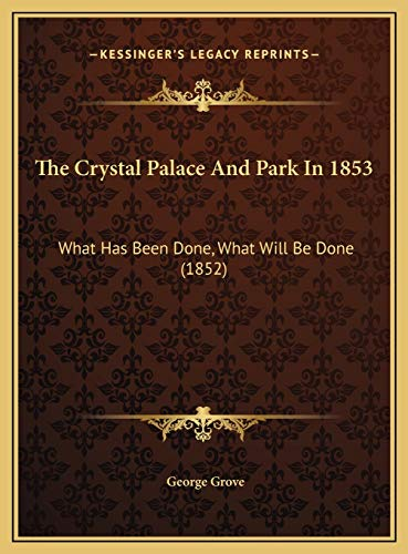 9781169579088: The Crystal Palace And Park In 1853: What Has Been Done, What Will Be Done (1852)