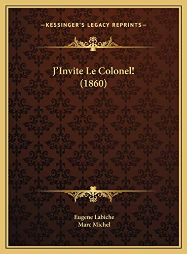 J'Invite Le Colonel! (1860) (French Edition) (9781169580565) by Labiche, Eugene; Michel, Marc