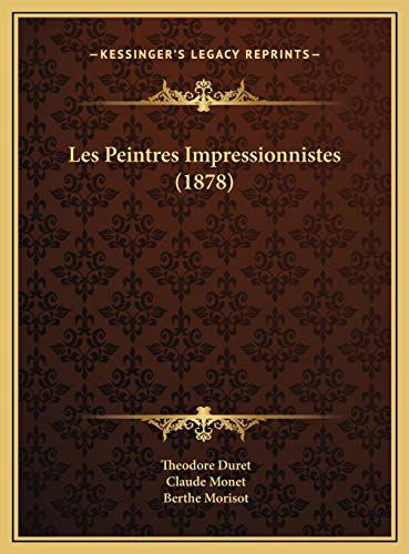 9781169580787: Les Peintres Impressionnistes (1878)