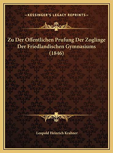 9781169582910: Zu Der Offentlichen Prufung Der Zoglinge Der Friedlandischen Gymnasiums (1846) (Latin Edition)