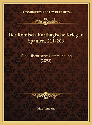 9781169583702: Der Romisch-Karthagische Krieg in Spanien, 211-206: Eine Historische Untersuchung (1892)