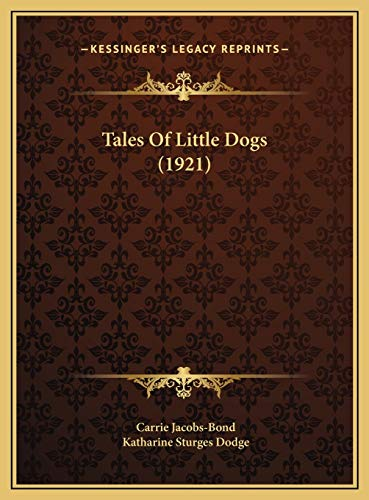 9781169586185: Tales Of Little Dogs (1921)