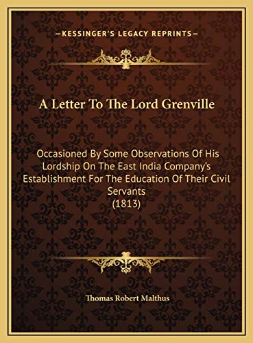 9781169587694: A Letter To The Lord Grenville: Occasioned By Some Observations Of His Lordship On The East India Company's Establishment For The Education Of Their Civil Servants (1813)