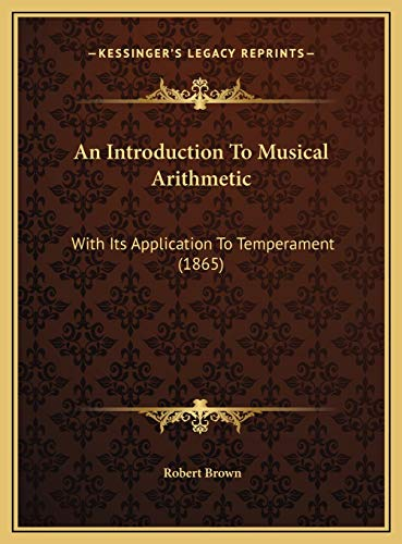 9781169587915: An Introduction to Musical Arithmetic: With Its Application to Temperament (1865)