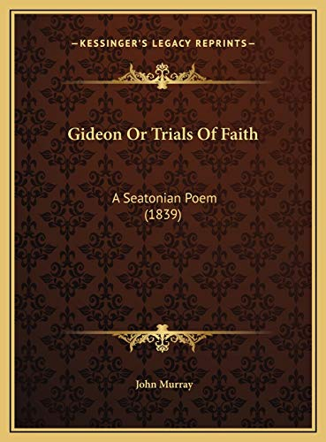 9781169588646: Gideon Or Trials Of Faith: A Seatonian Poem (1839)