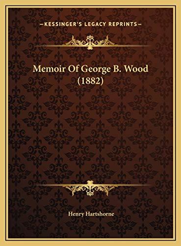 9781169591172: Memoir Of George B. Wood (1882)
