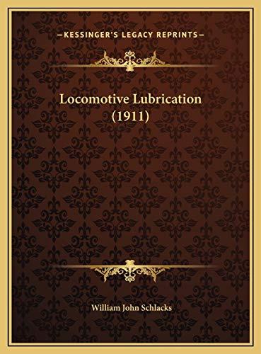 9781169592599: Locomotive Lubrication (1911)