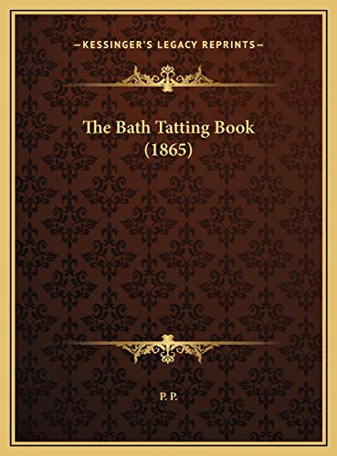 9781169594753: The Bath Tatting Book (1865)